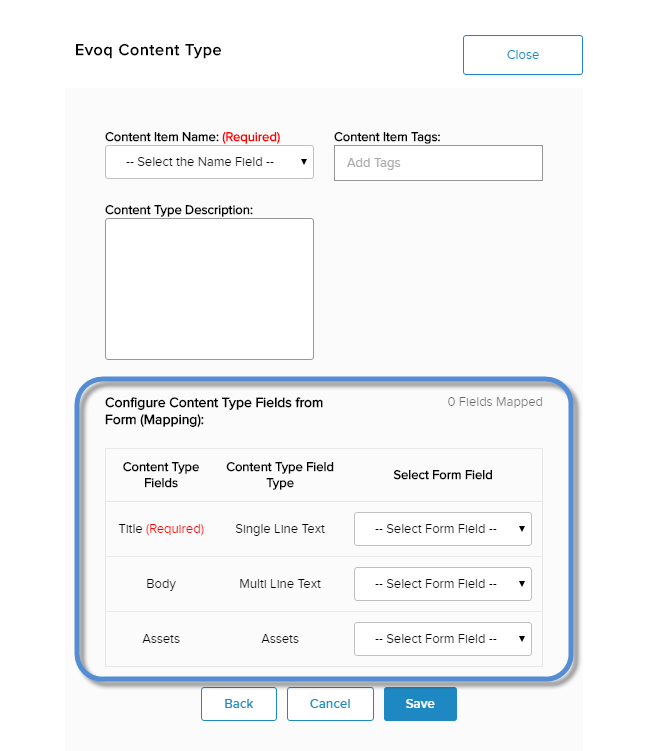 Form Configuration - Data Collection - Evoq Content Type - Map the fields of the form to the fields of the content type.